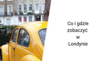 Miejsca, które warto zobaczyć w Londynie